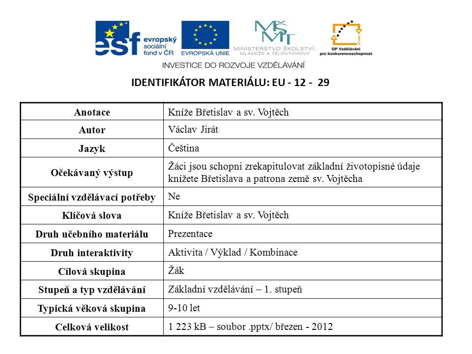 IDENTIFIKÁTOR MATERIÁLU: EU - 12 - 29 AnotaceKníže Břetislav a sv.