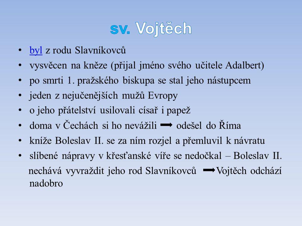 byl z rodu Slavníkovců byl vysvěcen na kněze (přijal jméno svého učitele Adalbert) po smrti 1. pražského biskupa se stal jeho nástupcem jeden z nejuče