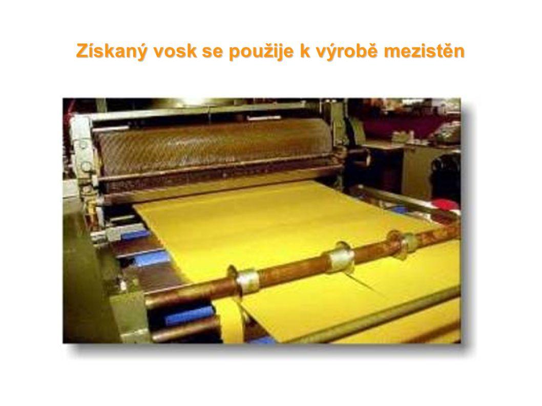 Získaný vosk se použije k výrobě mezistěn