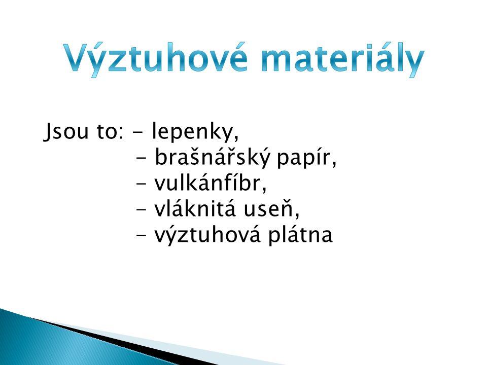 Jsou to tyto materiály :  pěnová pryž  pěnový PVC  pěnový polyuretan  průmyslová vata  aratex (netkaná textilie  kalmuk