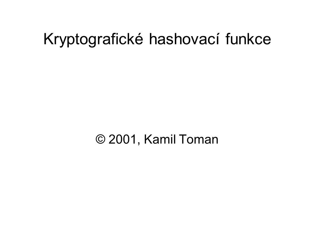 Kryptografické hashovací funkce © 2001, Kamil Toman