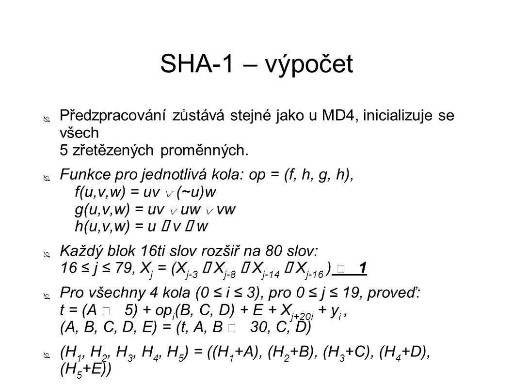 SHA-1 – výpočet ● Předzpracování zůstává stejné jako u MD4, inicializuje se všech 5 zřetězených proměnných. ● Funkce pro jednotlivá kola: op = (f, h,