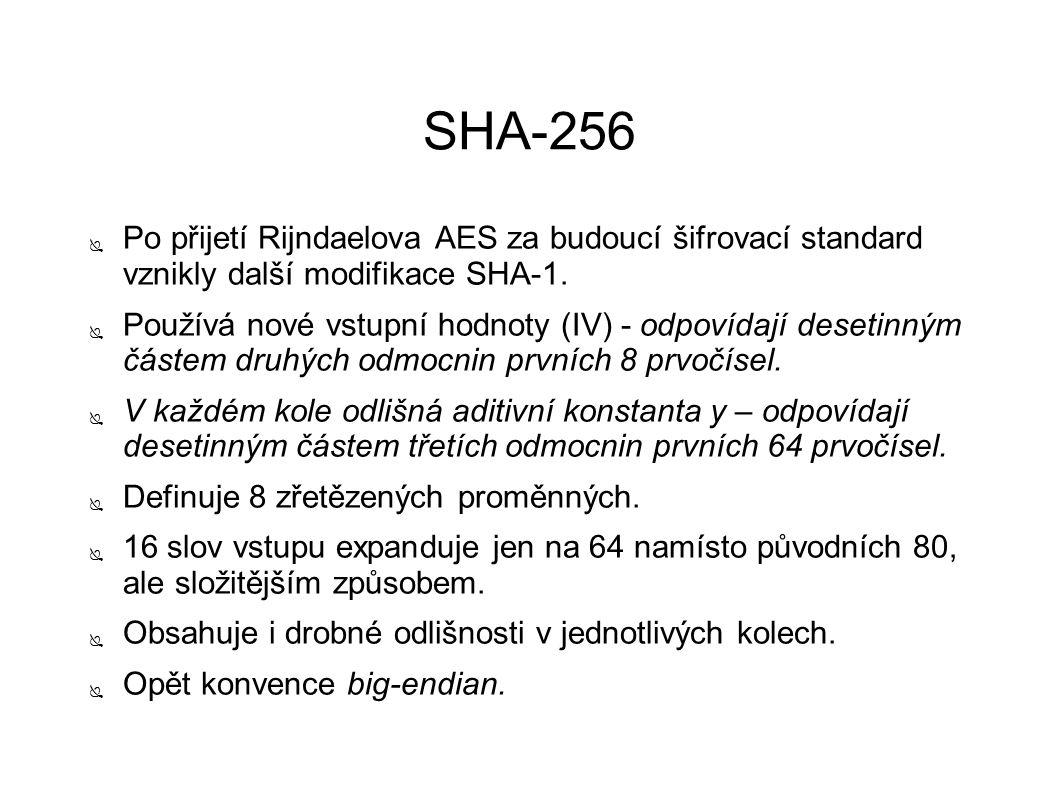 SHA-256 ● Po přijetí Rijndaelova AES za budoucí šifrovací standard vznikly další modifikace SHA-1. ● Používá nové vstupní hodnoty (IV) - odpovídají de