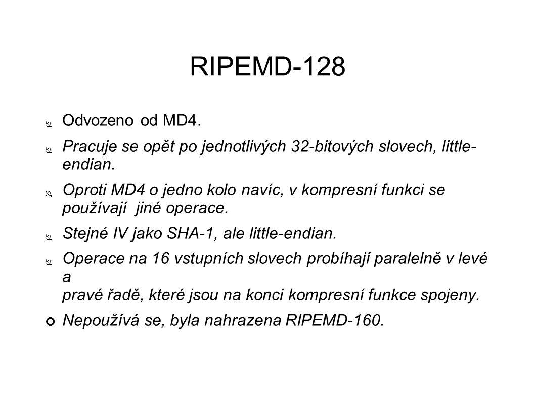 RIPEMD-128 ● Odvozeno od MD4. ● Pracuje se opět po jednotlivých 32-bitových slovech, little- endian. ● Oproti MD4 o jedno kolo navíc, v kompresní funk