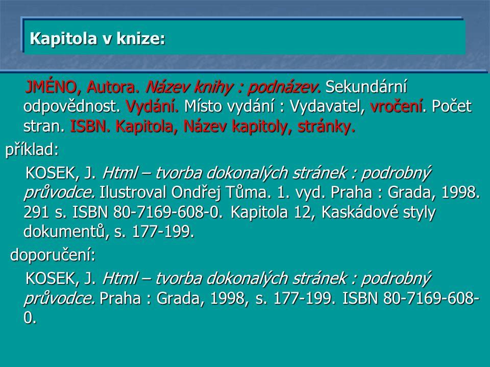 Neznámý autor; dílo bez autora První slovo názvu.