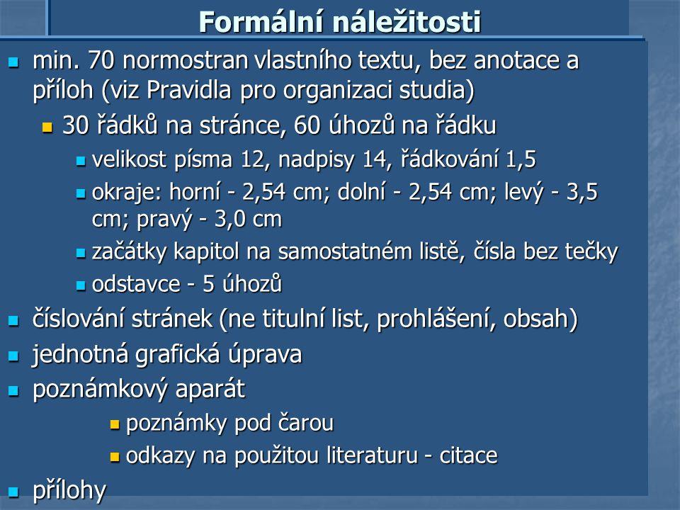 Závěrečné práce Průvodce zpracováním závěrečných prací (bc., mgr., PhDr.) na FSV: http://tarantula.ruk.cuni.cz/ISS-208.html Průvodce zpracováním závěr