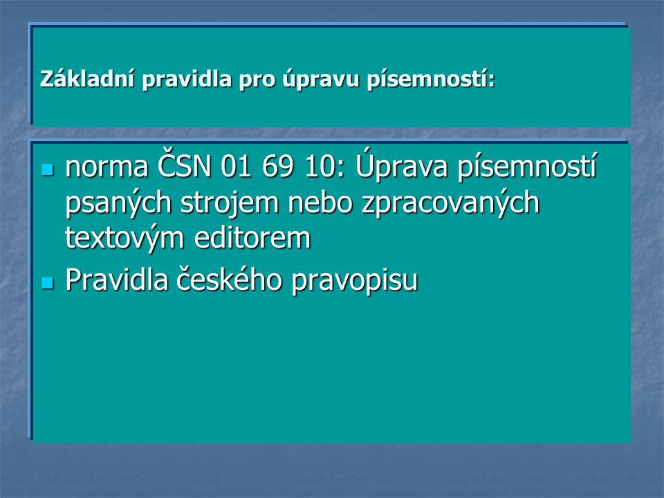 Formální náležitosti min. 70 normostran vlastního textu, bez anotace a příloh (viz Pravidla pro organizaci studia) min. 70 normostran vlastního textu,