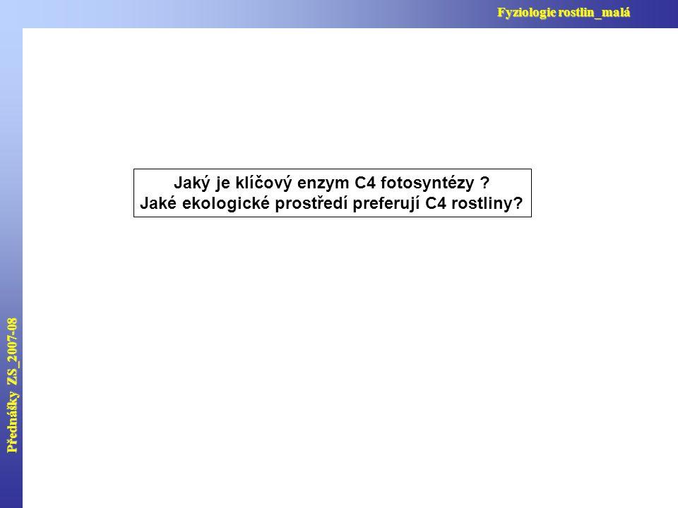Přednášky ZS_2007-08 Fyziologie rostlin_malá Jaký je klíčový enzym C4 fotosyntézy .