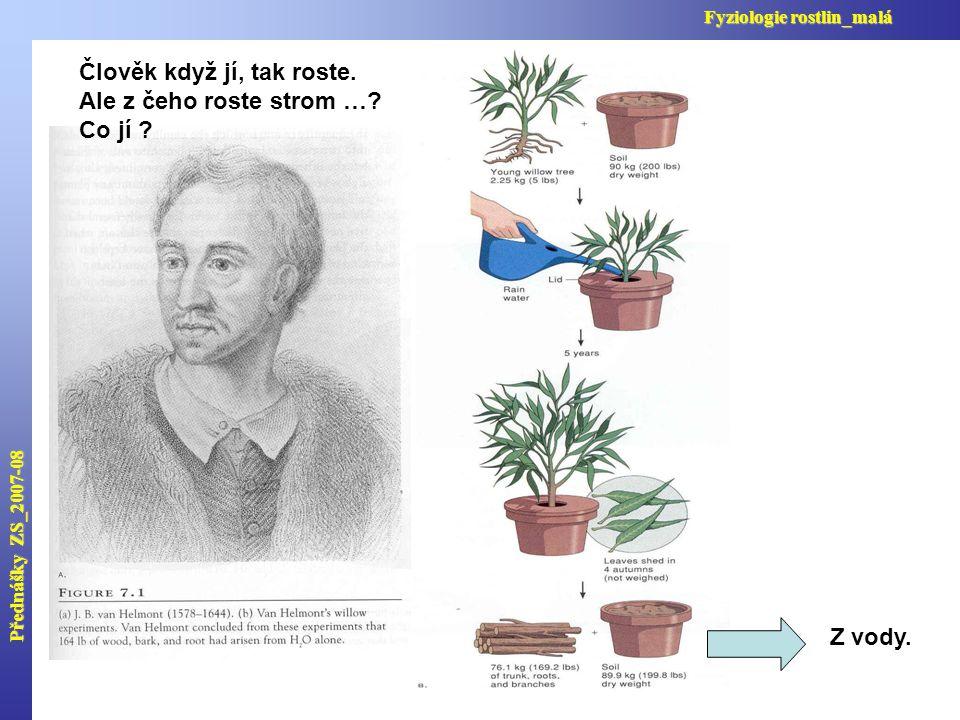 Přednášky ZS_2007-08 Fyziologie rostlin_malá Člověk když jí, tak roste.
