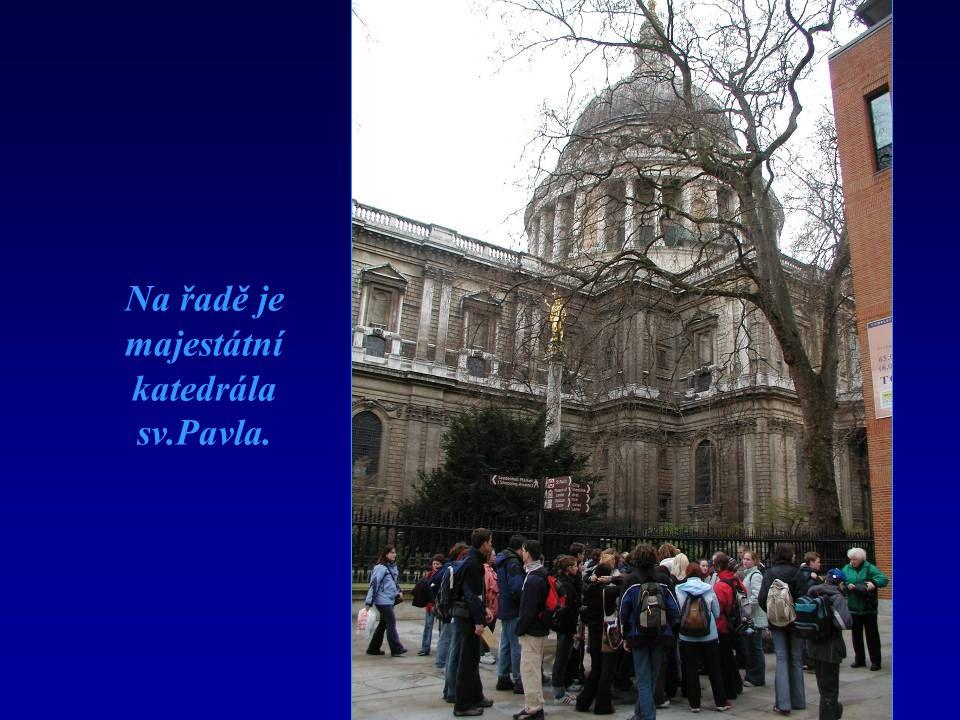 Na řadě je majestátní katedrála sv.Pavla.