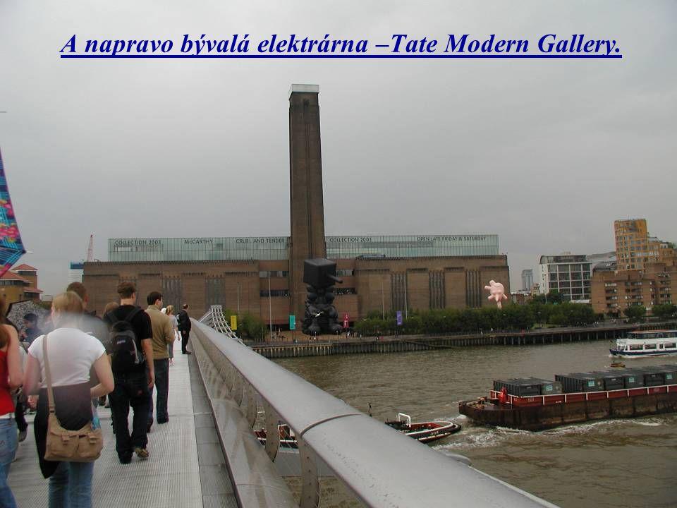 A napravo bývalá elektrárna –Tate Modern Gallery.