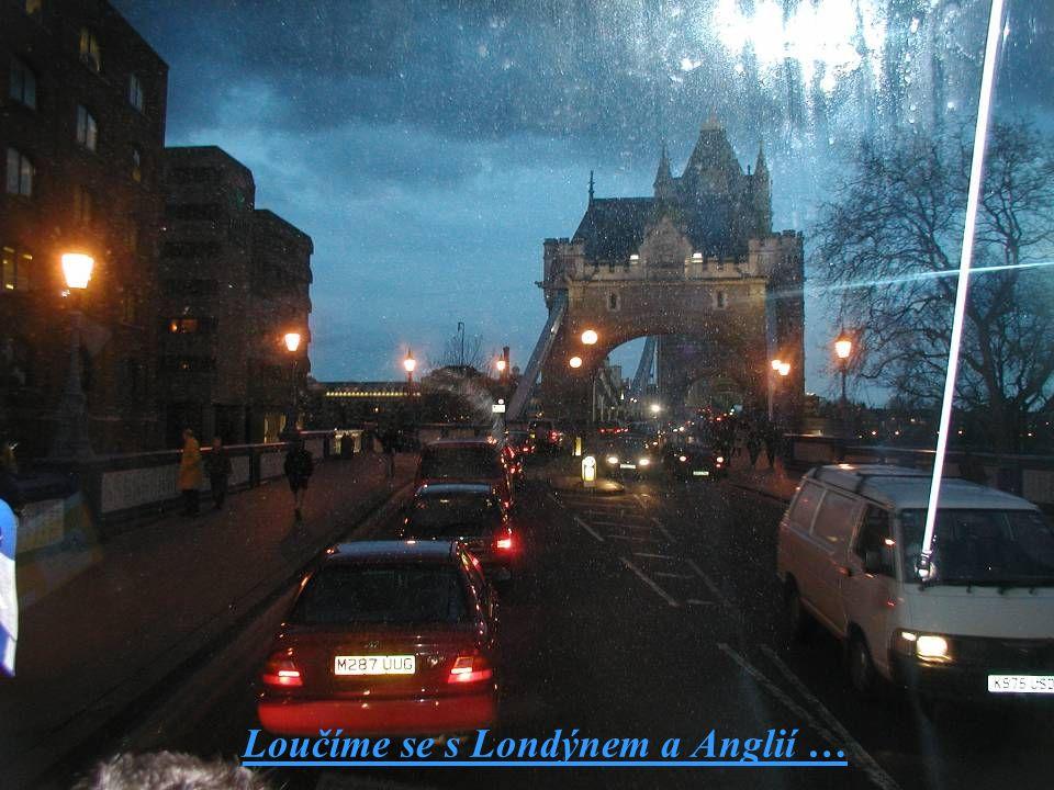 Loučíme se s Londýnem a Anglií …