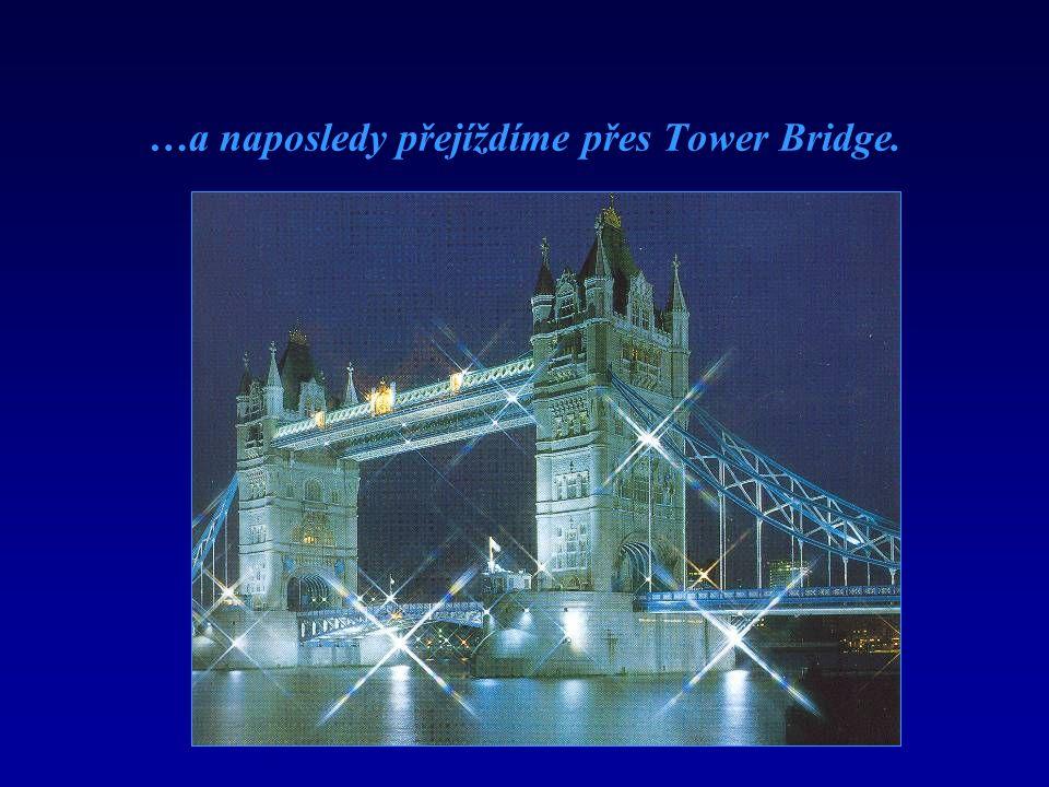 …a naposledy přejíždíme přes Tower Bridge.