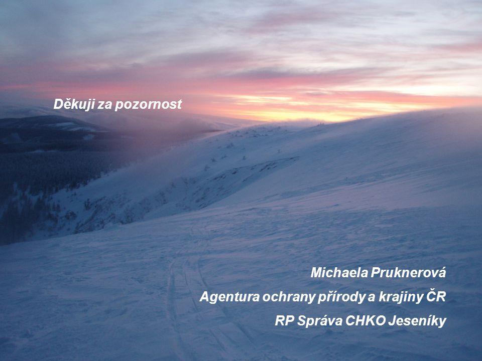 Děkuji za pozornost Michaela Pruknerová Agentura ochrany přírody a krajiny ČR RP Správa CHKO Jeseníky