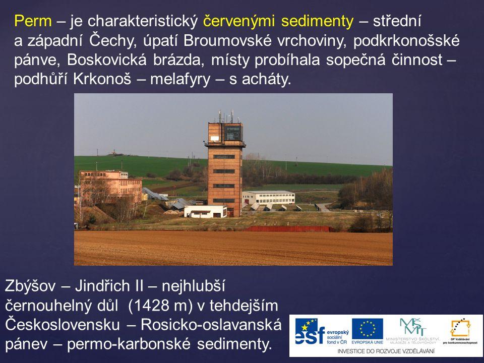 Perm – je charakteristický červenými sedimenty – střední a západní Čechy, úpatí Broumovské vrchoviny, podkrkonošské pánve, Boskovická brázda, místy pr