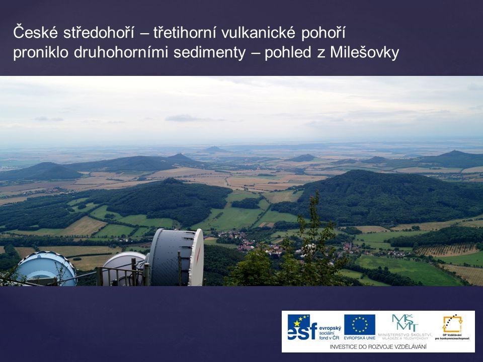 České středohoří – třetihorní vulkanické pohoří proniklo druhohorními sedimenty – pohled z Milešovky
