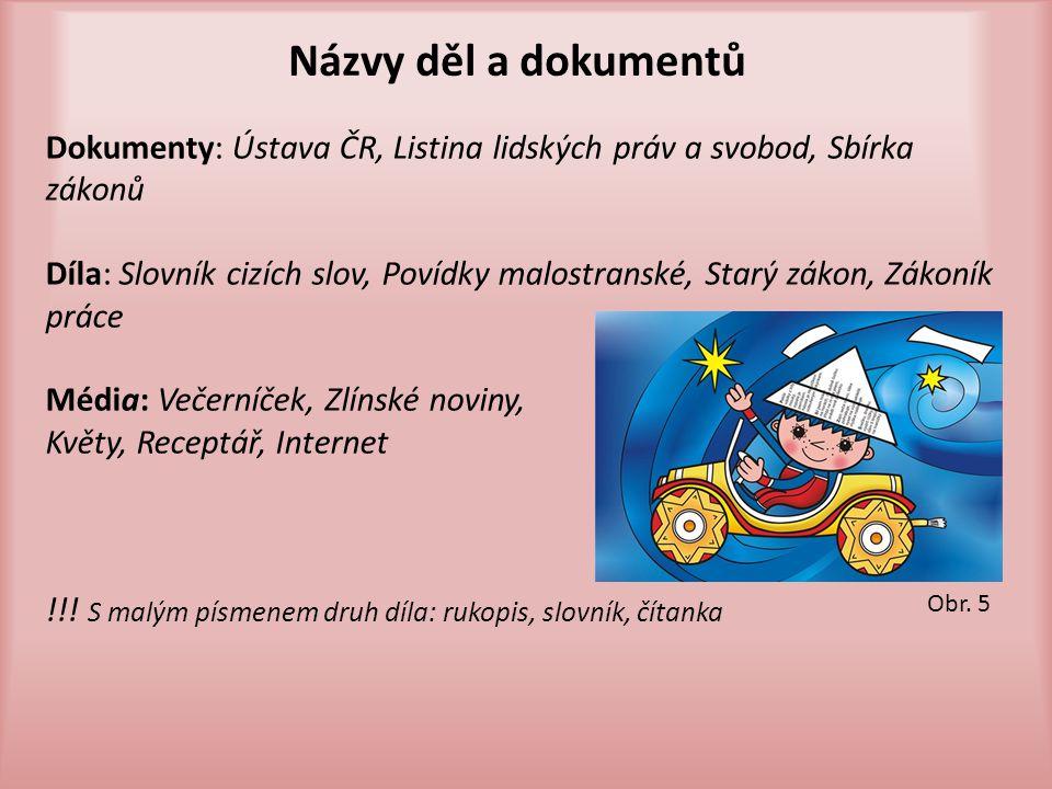 Názvy výrobků sýr Niva, mýdlo Nivea, zubní pasta Elmex, automobil Škoda, pivo Prazdroj !!.