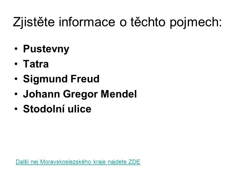 Zjistěte informace o těchto pojmech: Pustevny Tatra Sigmund Freud Johann Gregor Mendel Stodolní ulice Další nej Moravskoslezského kraje najdete ZDE