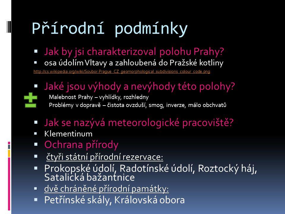 Přírodní podmínky  Jak by jsi charakterizoval polohu Prahy.