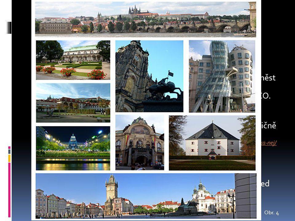 ZAJIMAVOSTI  Praha je všeobecně uznávána jako jedno z nejkrásnějších měst v Evropě.