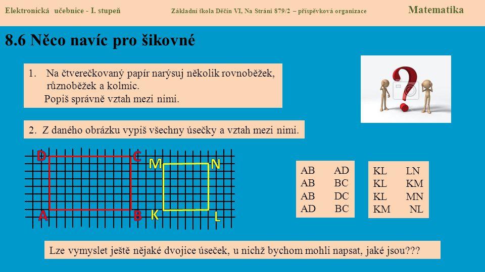 8.6 Něco navíc pro šikovné Elektronická učebnice - I. stupeň Základní škola Děčín VI, Na Stráni 879/2 – příspěvková organizace Matematika 1.Na čtvereč