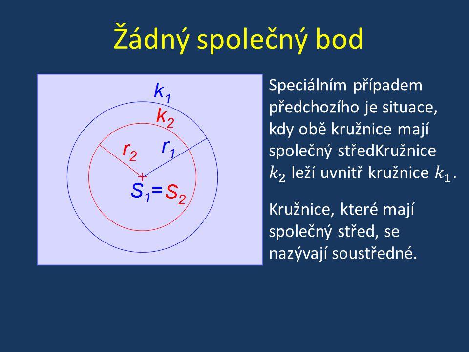 Jeden společný bod Kružnice mají vnější dotyk neboli vzdálenost středů kružnic je rovna součtu jejich poloměrů.