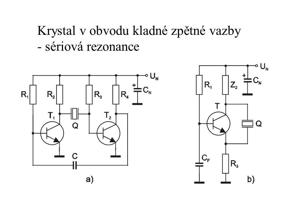 Krystal v obvodu kladné zpětné vazby - sériová rezonance