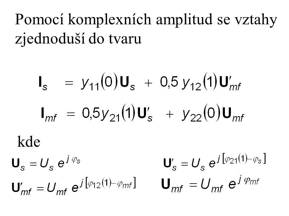 Pomocí komplexních amplitud se vztahy zjednoduší do tvaru kde