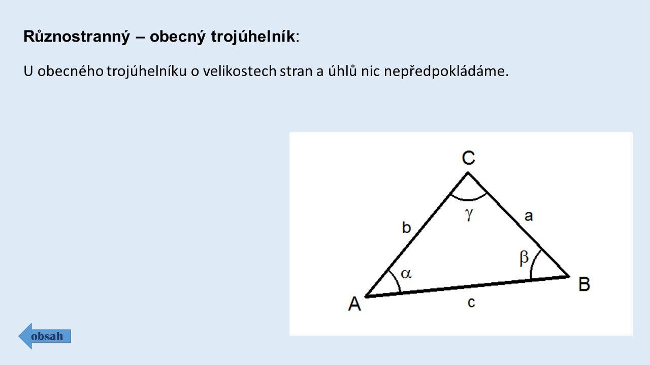 Různostranný – obecný trojúhelník: obsah U obecného trojúhelníku o velikostech stran a úhlů nic nepředpokládáme.