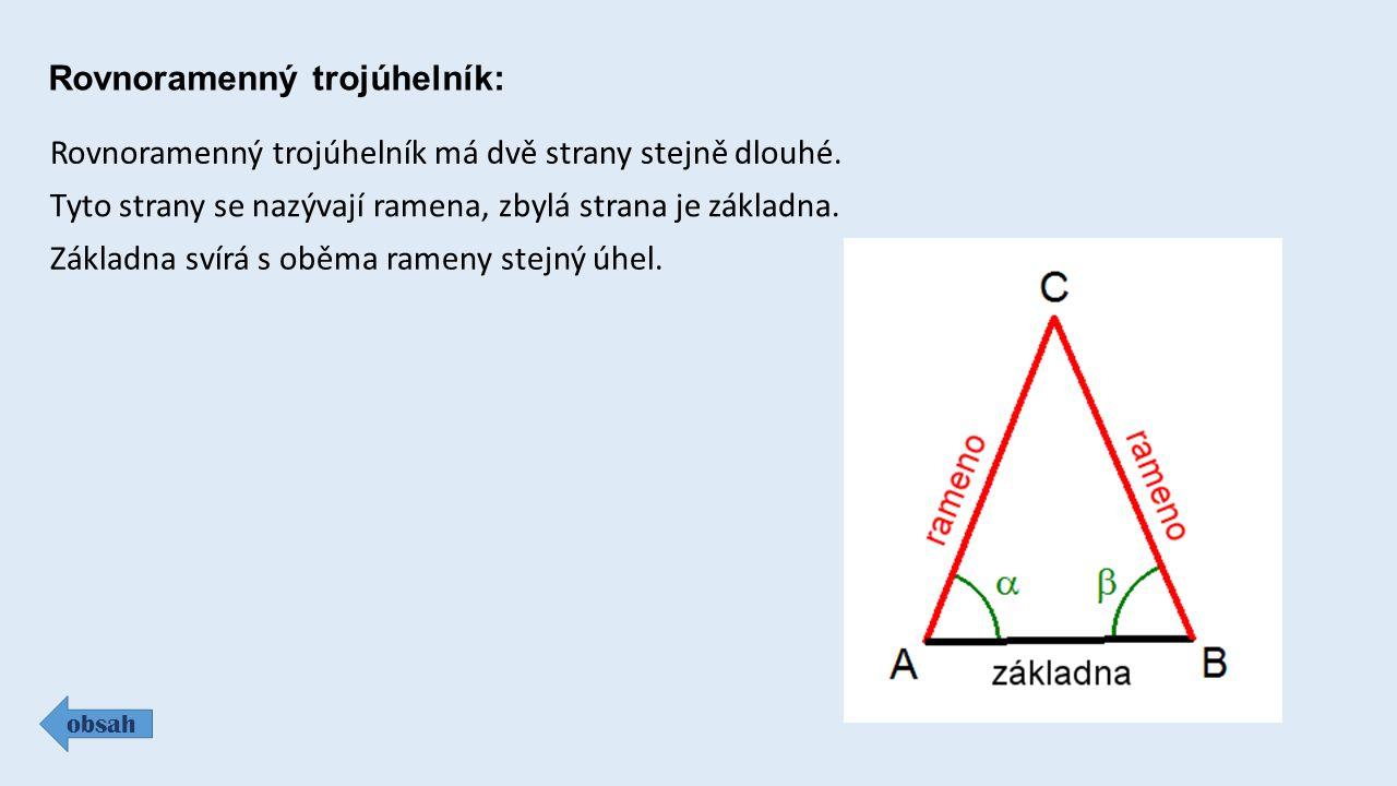 Rovnoramenný trojúhelník: obsah Rovnoramenný trojúhelník má dvě strany stejně dlouhé.