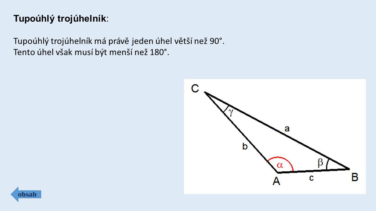 Tupoúhlý trojúhelník: obsah Tupoúhlý trojúhelník má právě jeden úhel větší než 90°.