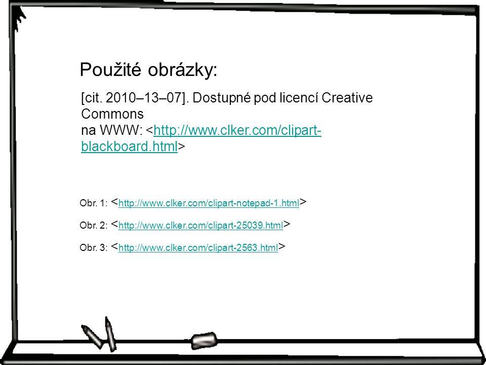 [cit. 2010–13–07]. Dostupné pod licencí Creative Commons na WWW: http://www.clker.com/clipart- blackboard.html Obr. 2: http://www.clker.com/clipart-25