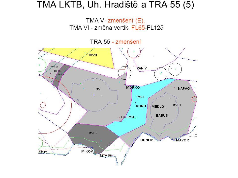 TMA LKTB, Uh. Hradiště a TRA 55 (5) TMA V- zmenšení (E), TMA VI - změna vertik.
