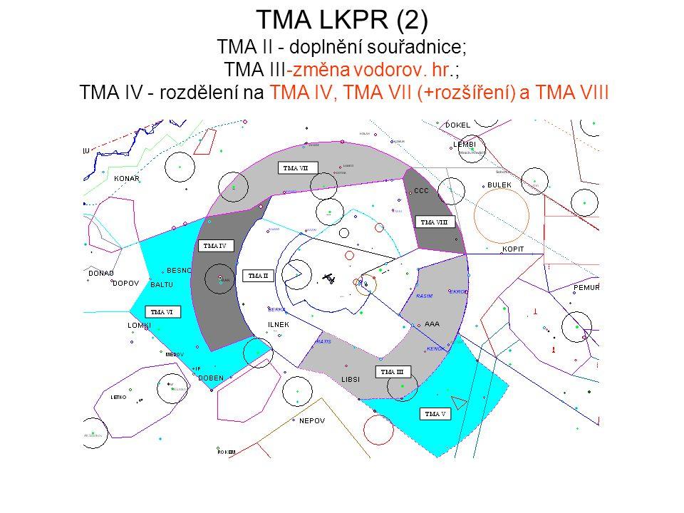 TMA LKPR (2) TMA II - doplnění souřadnice; TMA III-změna vodorov.