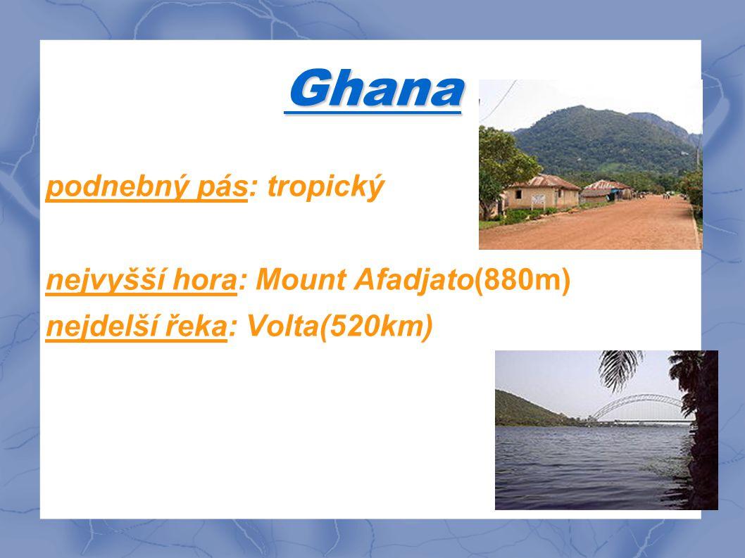 Ghana podnebný pás: tropický nejvyšší hora: Mount Afadjato(880m) nejdelší řeka: Volta(520km)
