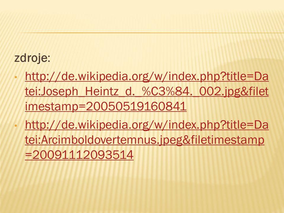 zdroje: http://de.wikipedia.org/w/index.php?title=Da tei:Joseph_Heintz_d._%C3%84._002.jpg&filet imestamp=20050519160841 http://de.wikipedia.org/w/inde