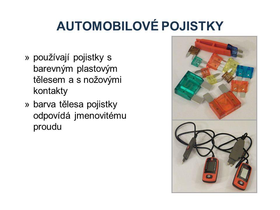 AUTOMOBILOVÉ POJISTKY »používají pojistky s barevným plastovým tělesem a s nožovými kontakty »barva tělesa pojistky odpovídá jmenovitému proudu