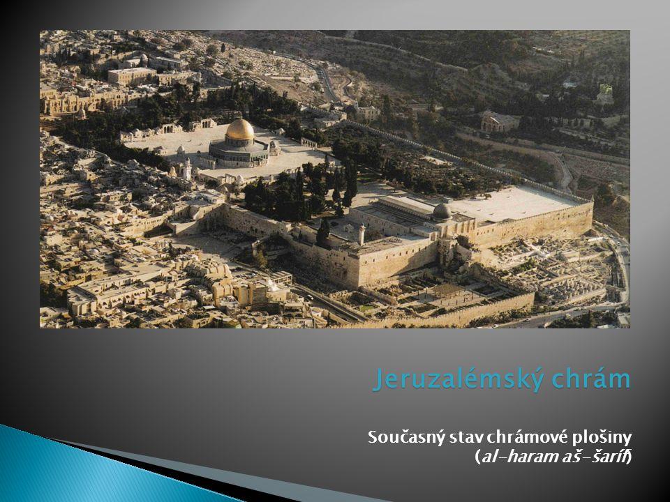 Jeruzalémský chrám Současný stav chrámové plošiny (al-haram aš-šaríf)