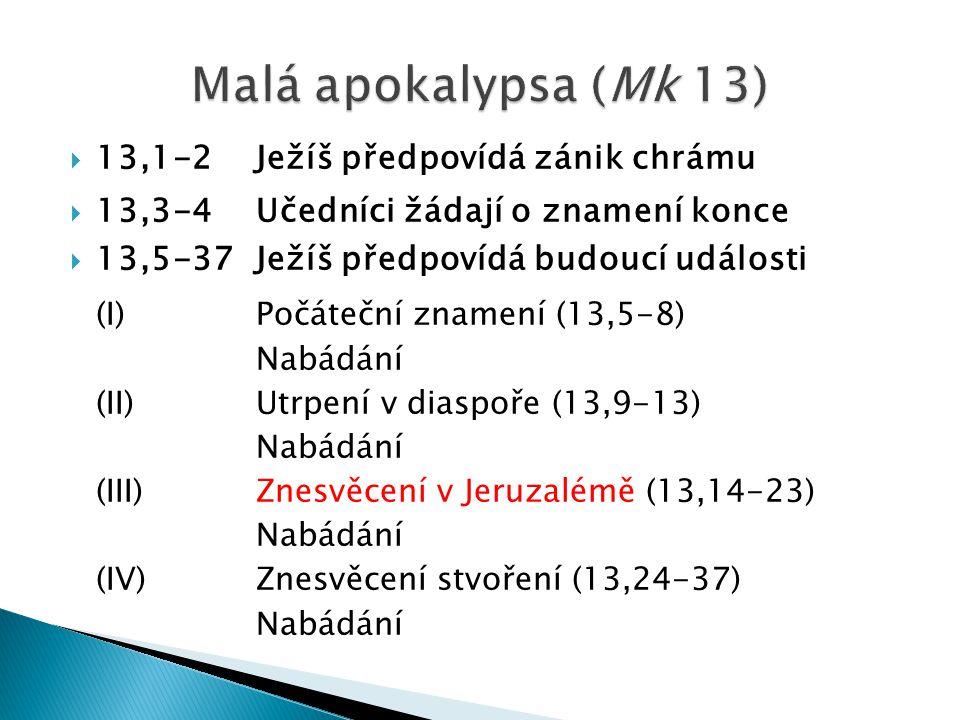 13,1-2Ježíš předpovídá zánik chrámu  13,3-4Učedníci žádají o znamení konce  13,5-37Ježíš předpovídá budoucí události (I)Počáteční znamení (13,5-8)