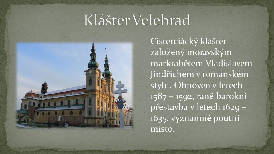 Cisterciácký klášter založený moravským markrabětem Vladislavem Jindřichem v románském stylu.