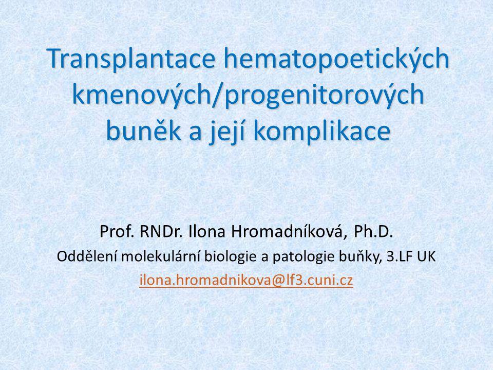 Transplantace hematopoetických kmenových/progenitorových buněk a její komplikace Prof.