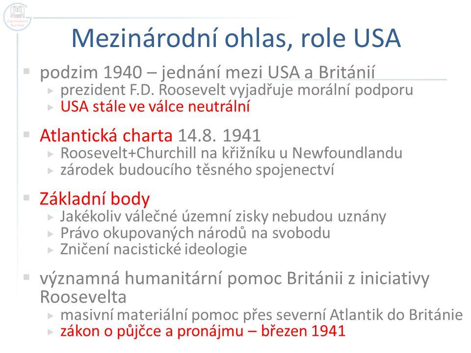 Mezinárodní ohlas, role USA  podzim 1940 – jednání mezi USA a Británií  prezident F.D.