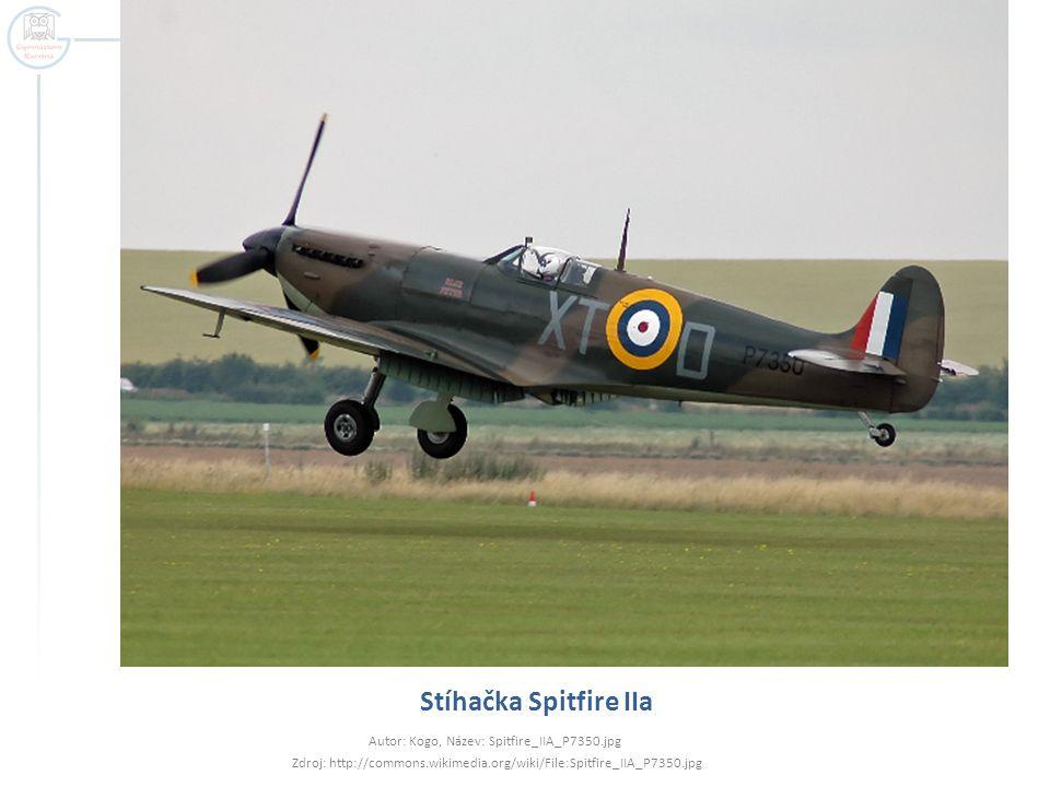Stíhačka Spitfire IIa Autor: Kogo, Název: Spitfire_IIA_P7350.jpg Zdroj: http://commons.wikimedia.org/wiki/File:Spitfire_IIA_P7350.jpg