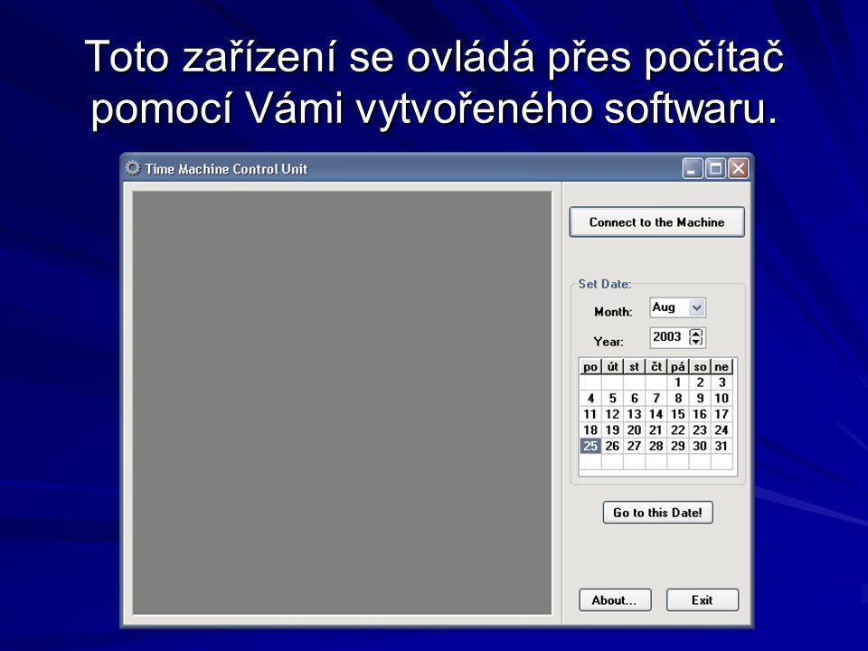 Toto zařízení se ovládá přes počítač pomocí Vámi vytvořeného softwaru.