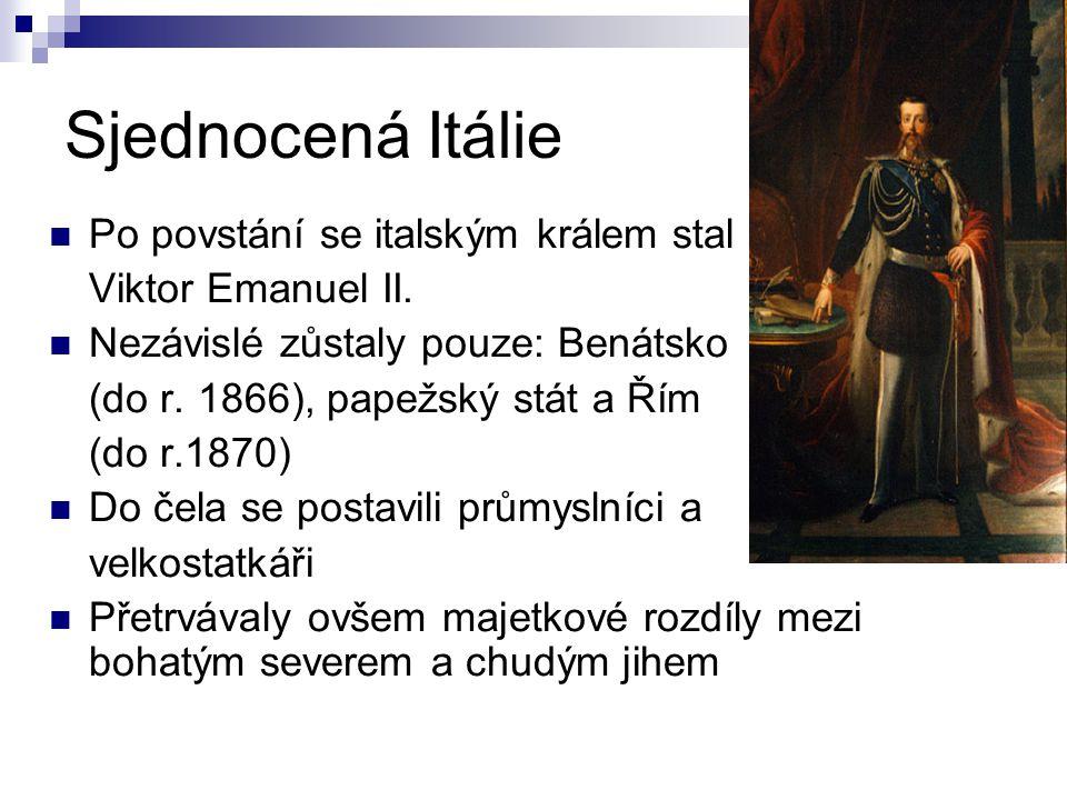 Sjednocená Itálie Po povstání se italským králem stal Viktor Emanuel II.