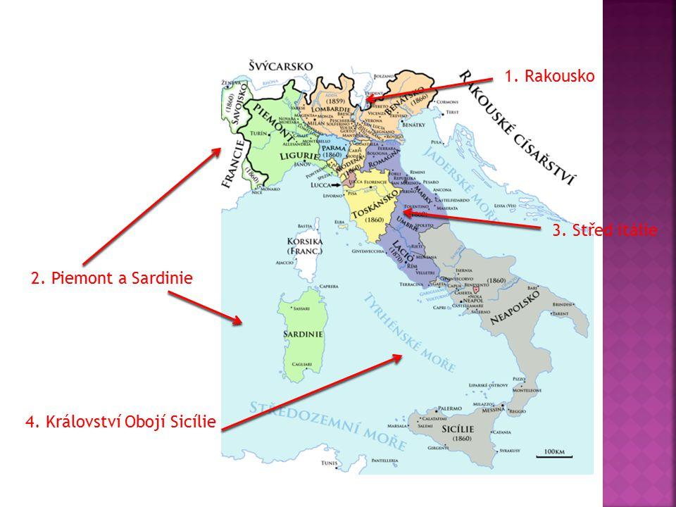1. Rakousko 2. Piemont a Sardinie 3. Střed Itálie 4. Království Obojí Sicílie