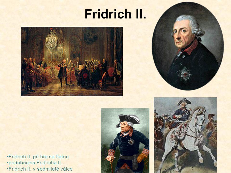 Fridrich II. Fridrich II. při hře na flétnu podobnizna Fridricha II. Fridrich II. v sedmileté válce