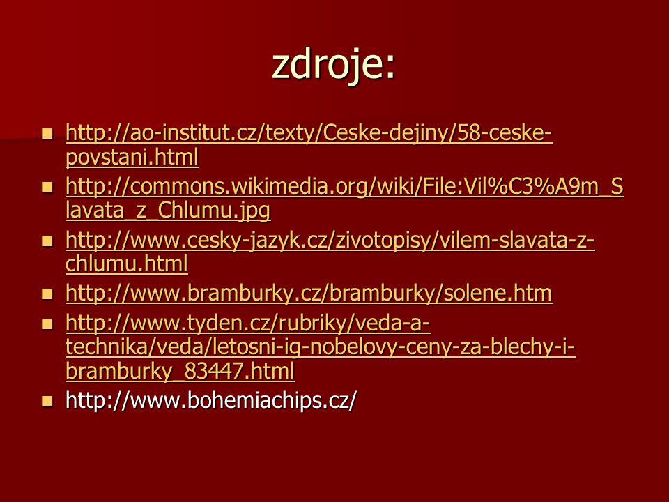zdroje: http://ao-institut.cz/texty/Ceske-dejiny/58-ceske- povstani.html http://ao-institut.cz/texty/Ceske-dejiny/58-ceske- povstani.html http://ao-in