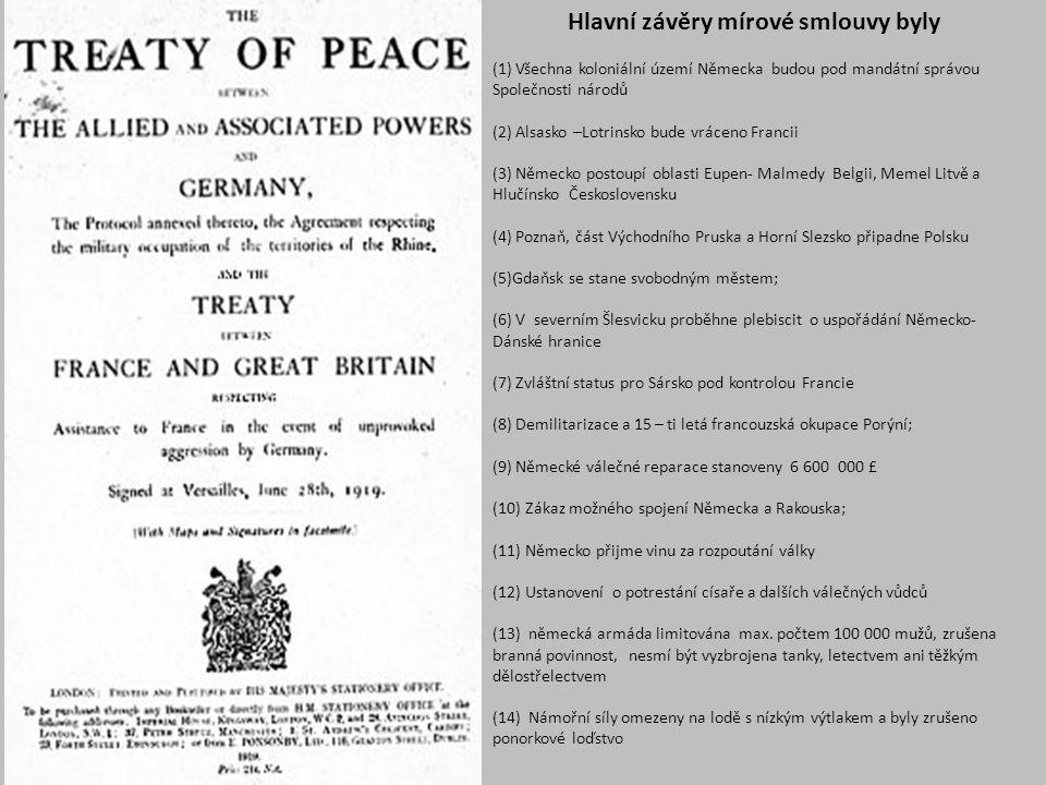 Hlavní závěry mírové smlouvy byly (1) Všechna koloniální území Německa budou pod mandátní správou Společnosti národů (2) Alsasko –Lotrinsko bude vráce