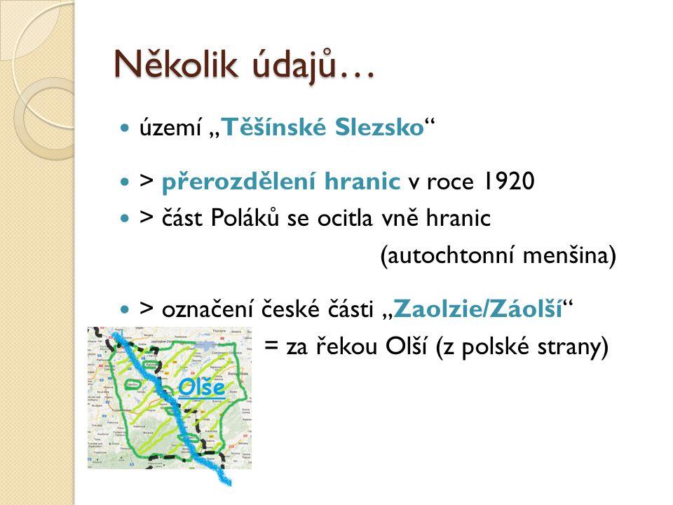 """Několik údajů… území """"Těšínské Slezsko"""" > přerozdělení hranic v roce 1920 > část Poláků se ocitla vně hranic (autochtonní menšina) > označení české čá"""